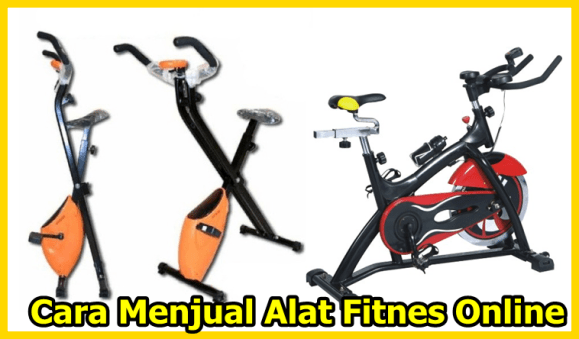 panduan bagaimana cara menjual alat fitnes sepeda statis secara online