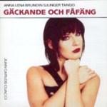 Gäckande och fåfäng - 1993