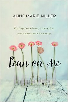 Lean on Me: Finding Intentional, Consistent & Vulnerable Community
