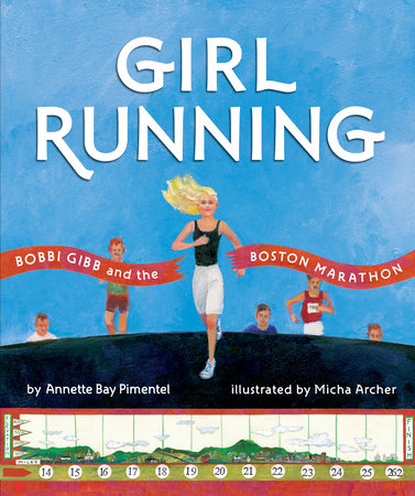 Cover of Girl Running shows Bobbi Gibb running, her blonde hair billowing behind her.