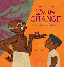 Cover of Be the Change shows Gandhi holding a stubby pencil in his hand while grandson looks on