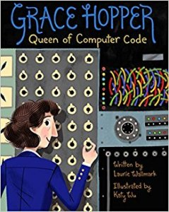Cover of Grace Hopper Queen of Computer Code shows a woman fiddling with an early computer