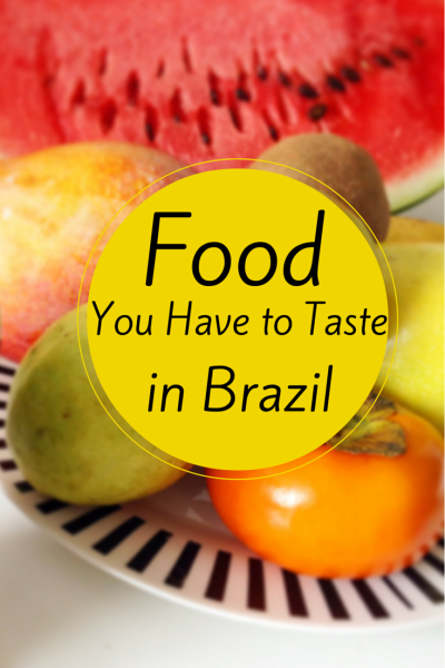 Food you have to taste in Brazil