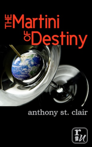 The Martini of Destiny, by Anthony St. Clair