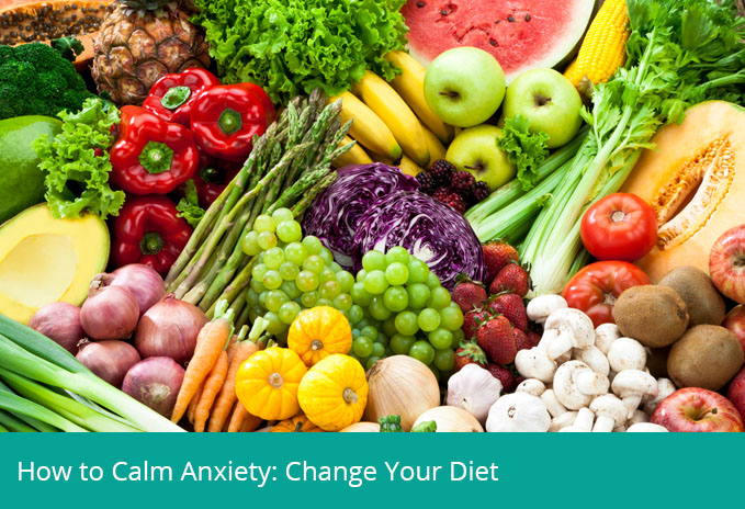 How to Calm Anxiety: Change Your Diet