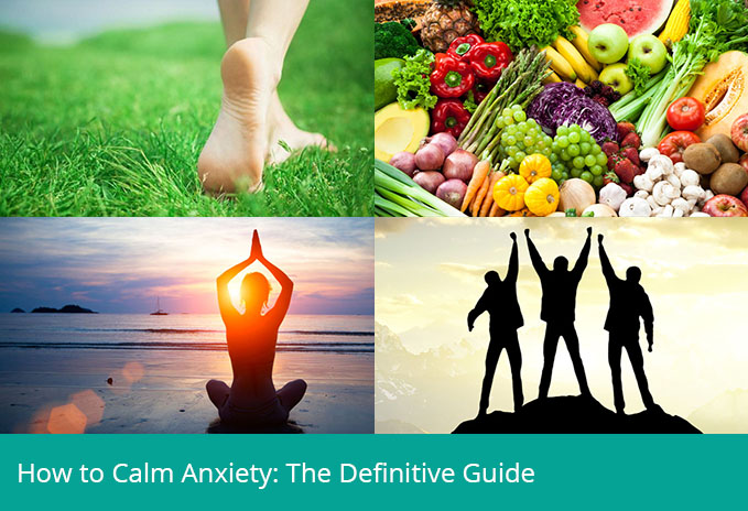 How to Calm Anxiety: The Definitive Guide