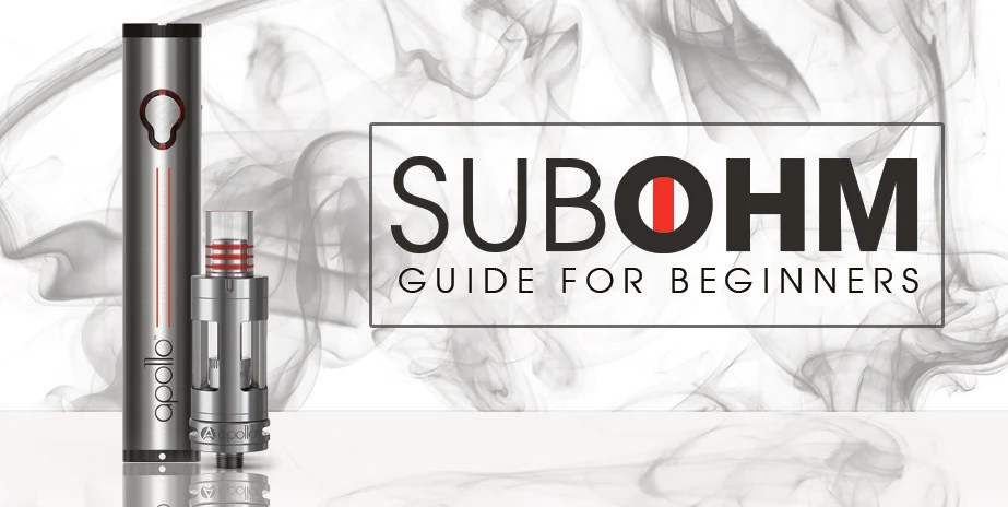 Sub Ohm Vaping Guide For Beginners - Apollo E Cigs USA Blog