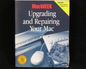 MacWeek Upgrading and Repairing Your Mac