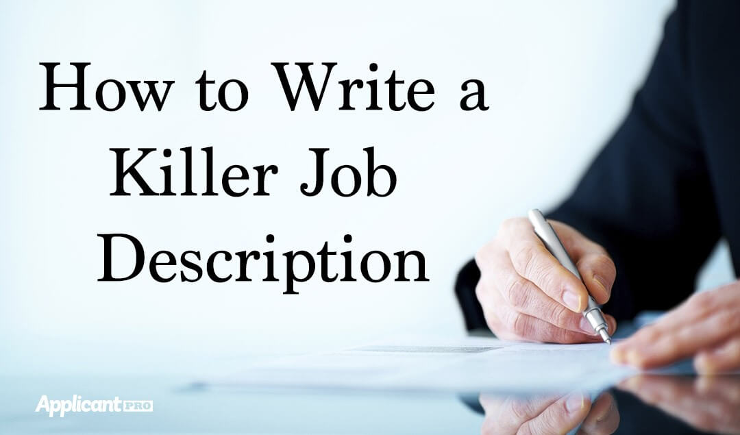 How to Write a Killer Job Description ApplicantPro