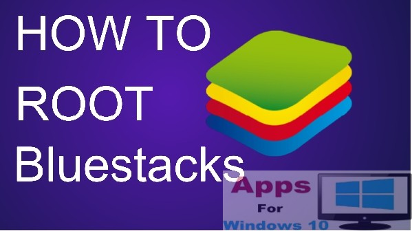 How To Root BlueStacks (2017) for PC Windows and MAC – [Download Rooted BlueStacks Free]