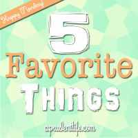 5 Favorite Things {Happy Monday} – 9/29/14 Edition