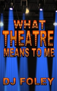 What Theatre Means to Me - Young Adult/ Humor