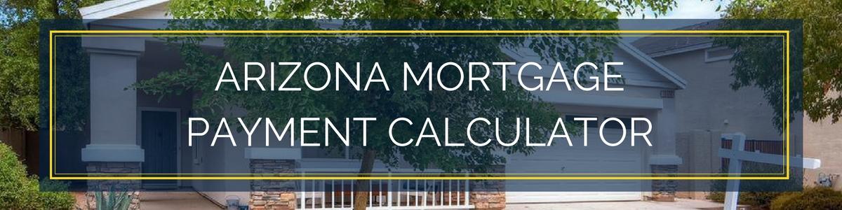 Mortgage Calculator Arizona - Arizona Down Payment Assistance