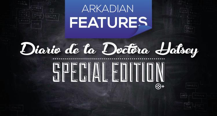 Features | Special Edition: Diario de la doctora Halsey