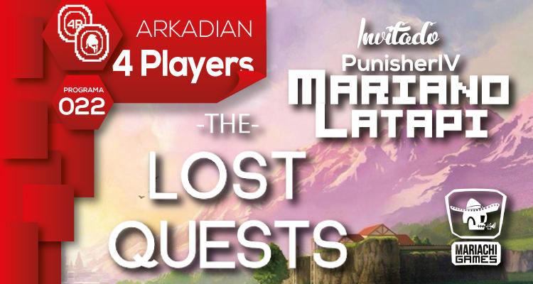 ARKADIAN 4 Players | Programa 022 Invitado: Mariano Latapi 'PunisherIV'