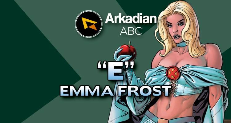 "Arkadian ABC Marvel | ""E"" de Emma Frost"