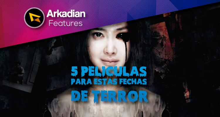 Features   5 películas para estas fechas de terror