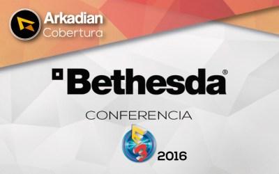 Cobertura | Todo lo que presentó Bethesda en su conferencia de E3 2016