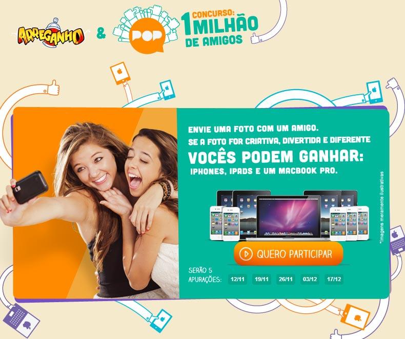 Promoção 1 Milhão de Amigos - POP + Arreganho