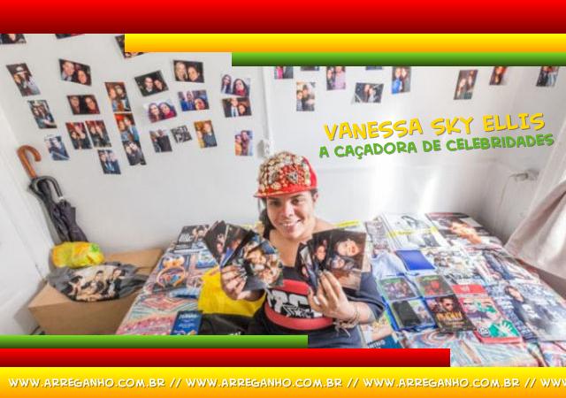 Conheça Vanessa Sky Ellis – A Caçadora de Celebridades
