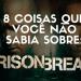 8 coisas que você não sabia sobre a série Prison Break