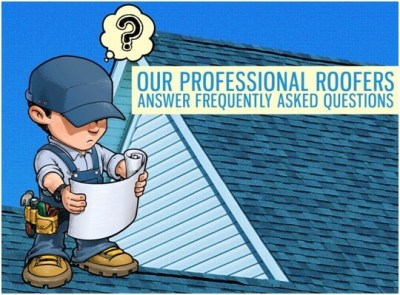 Our Professional Roofers Answer Frequently Asked Questions