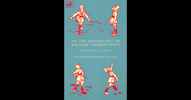 used books: On the Psychology of Military Incompetence by Norman Dixon