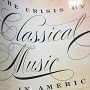 What's Wrong With Classical Music Marketing (Lots) And Musicians (Too Many And Too Narrow), Per Eastman School's Former Director