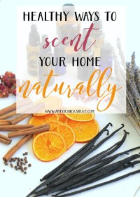 Healthy Ways to Scent Your Home Naturally (plus recipes ...