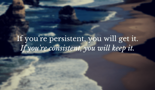 If you're persistent
