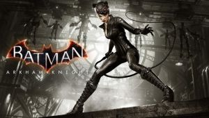 Test - Batman Arkham Knight - La Revanche de Catwoman - article