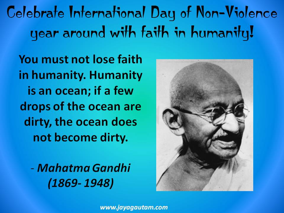 Celebrate International Day Of Non Violence Year Around