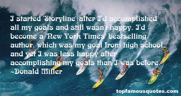 I started \u0027Storyline\u0027 after I\u0027d accomplished all my goals and still
