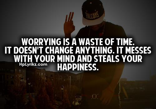 Wasting Time Quotes Wallpaper 64 Top Worry Quotes And Sayings