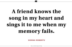 Sightly Sings It To Me When My Memory Friends Quotes A Friend Knows Song My Heart Sayings Quotes Friends S Friends Girl Quotes