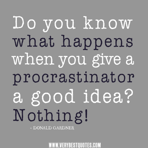 Napoleon Hill Quotes Wallpaper 63 Best Procrastination Quotes And Sayings