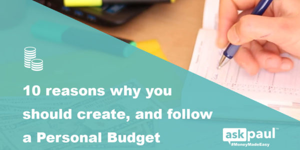 10 Reasons Why You Should Create, and Follow, A Personal Budget -by