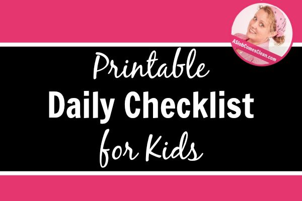 Daily Checklist/Chore Chart for Kids - Now With a Printable Version