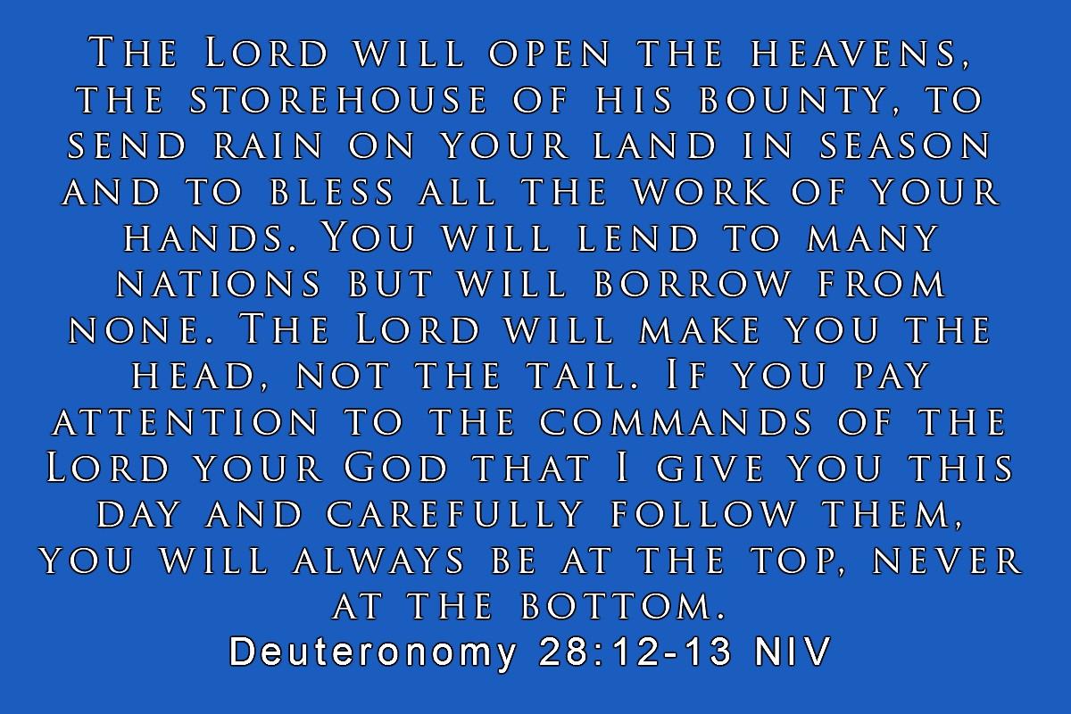 Bible verus Deuteronomy 28 12-13