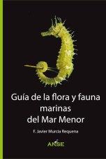 Guía de la flora y la fauna del Mar Menor