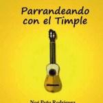 2008 Parrandeando con el Timple - Cancionero Noé Peña Rodríguez.