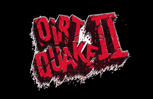 Dirt Quake II: Its Coming dirt quake 2 635x410