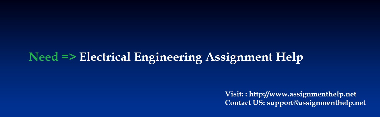 electrical engineering assignment help Students studying in colleges/universities can now easily write an imposing electrical engineering assignment with the help of professional writers 24x7 support.