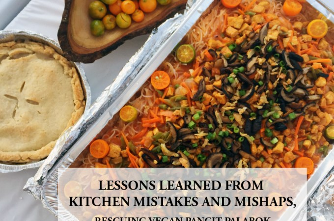 lessons learned from kitchen mistakes and mishaps astigvegan pancit palabok