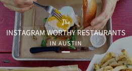 The 25 Instagram Worthy Restaurants in Austin