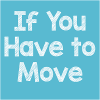 If You Have to Move