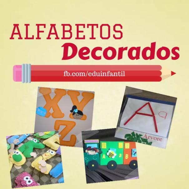 alfabeto decorado   Os mais belos alfabetos decorados para sua sala de aula   alfabeto e palavras  | Atividades para Educacao Infantil