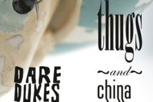 CD Review: Dare Dukes — Thugs and China Dolls; Playing Highland Inn January 21 and Grocery on Home February 4