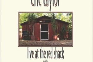 CD Review: Eric Taylor — Live at Red Shack; Plays Eddie's Attic, January 28