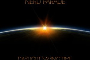CD Review: Nerd Parade — Daylight Saving Time